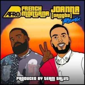 Afro B - Joanna Remix Ft. French Montana